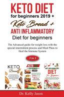 Keto Diet for Beginners 2019 + Keto Bread + Anti Inflammatory Diet for Beginners