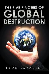 The Five Fingers of Global Destruction