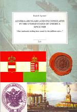 Austria (-Hungary) and Its Consulates in the United States of America Since 1820