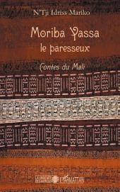 Moriba Yassa le paresseux: Contes du Mali