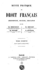 Revue pratique de droit francais: jurisprudence, doctrine, législation, Volume11