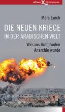 Die neuen Kriege in der arabischen Welt