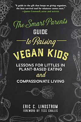 The Smart Parent s Guide to Raising Vegan Kids