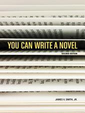 You Can Write A Novel: Edition 2