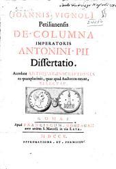 Joannis Vignolii Petilianensis De columna Imperatoris Antonini Pii dissertatio
