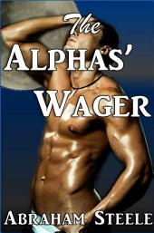 The Alphas' Wager: Paranormal Gay Werewolf Shifter Erotic Romance