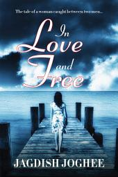In Love and Free: The tale of a woman caught between two men…