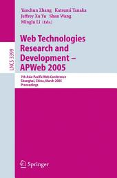 Web Technologies Research and Development - APWeb 2005: 7th Asia-Pacific Web Conference, Shanghai, China, March 29 - April 1, 2005, Proceedings