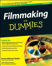 Filmmaking For Dummies: Edition 2