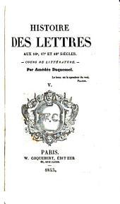 Histoire des lettres: Volumes5à6