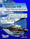 The Ultimate Helicopter VFR Flight Training Handbook PDF
