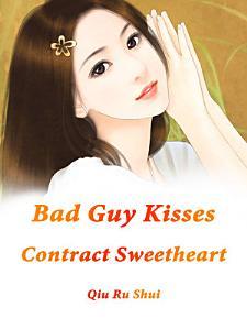 Bad Guy Kisses Contract Sweetheart