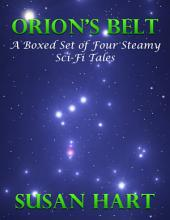 Orion's Belt – a Boxed Set of Four Steamy Sci Fi Tales