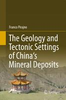 The Geology and Tectonic Settings of China s Mineral Deposits PDF