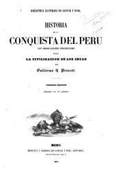 Historia de la conquista del Peru con observaciones preliminares sobre la civilizacion de los Incas