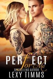 Perfect For Me: Law Enforcement Undercover Cop Suspense Romance Thriller