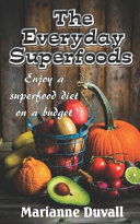 The Everyday Superfoods Book