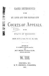 Cases Determined by the St. Louis, Kansas City and Springfield Courts of Appeals of the State of Missouri: Volume 32