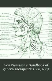Von Ziemssen's Handbook of general therapeutics: Volume 6