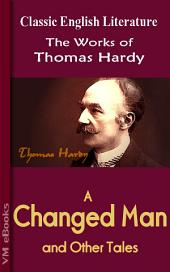 A Changed Man and Other Tales: Works of Hardy