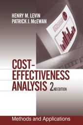 Cost-Effectiveness Analysis: Methods and Applications, Edition 2