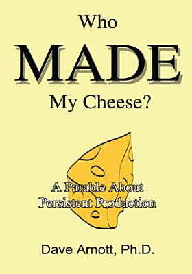 Who Made My Cheese?