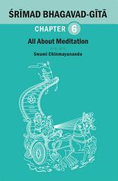 BHAGAVAD GITA CHAPTER 06: All About Meditation