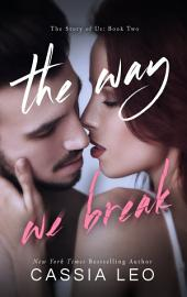 The Way We Break