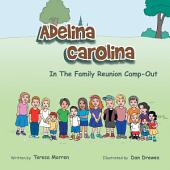 Adelina Carolina in the Family Reunion Camp Out