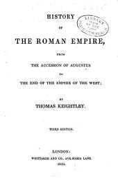 History of the Roman Empire: From the Accession of Augustus to the End of the Empire of the West
