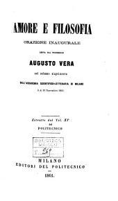 Amore e filosofia orazione inaugurale detta dal professore Augusto Vera nel solenne riaprimento dell'Accademia scientifico-letteraria di Milano il di 11 novembre 1861