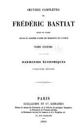 (Oeuvres complètes de Frédéric Bastiat, mises en ordre: rev. et annotées d'après les manuscrits de l'auteur ...