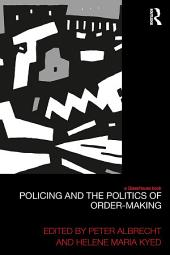 Policing and the Politics of Order-Making
