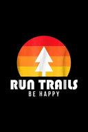 Run Trails Be Happy PDF