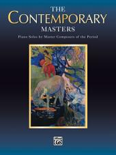 Piano Masters Series: The Contemporary Masters: Late Intermediate Piano Solos by Master Composers of the Period