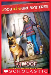 A Dog and His Girl Mysteries  3  Cry Woof Book