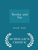Torchy and Vee   Scholar s Choice Edition PDF