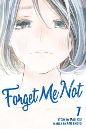 Forget Me Not: Volume 7