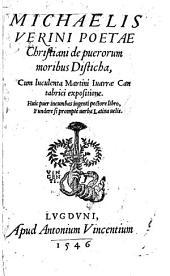 Michaelis Verini,... De puerorum moribus disticha, cum luculenta Martini Juarrae,... expositione