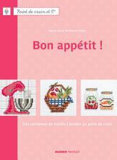Bon appétit !: Des centaines de motifs à broder au point de croix