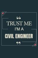 Trust Me I'm A Civil Engineer