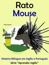 Rato - Mouse: História Bilíngue em Português e Inglês