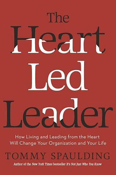 The Heart Led Leader PDF