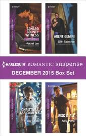 Harlequin Romantic Suspense December 2015 Box Set: Conard County Witness\His Christmas Assignment\Agent Gemini\Risk It All