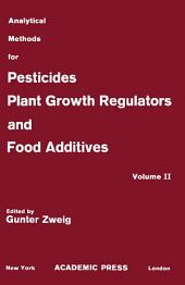 Insecticides: Analytical Methods for Pesticides, Plant Growth Regulators, and Food Additives, Volume 2