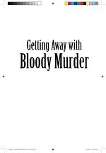 Getting Away with Bloody Murder