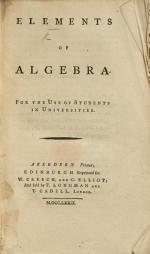 Elements of Algebra. For the use of Students in Universities. [By W. Trail.]