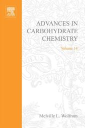 Advances in Carbohydrate Chemistry: Volume 14