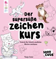 Sooo Cute   Der supers    e Zeichenkurs PDF