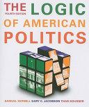 The Logic Of American Politics  4th Edition